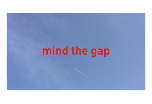 Borderless, London, Mind the Gap I